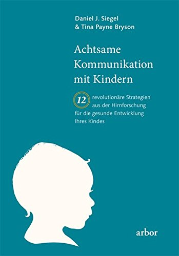 Buchempfehlung: Achtsame Kommunikation mit Kindern von Daniel J. Siegel