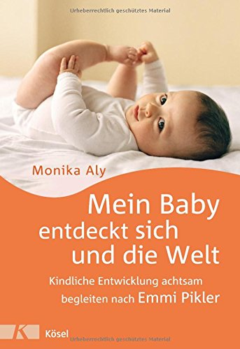 Buchempfehlung: Mein Baby entdeckt sich und die Welt von Monika Aly
